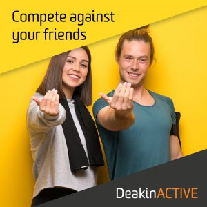 DeakinACTIVE September Challenges Compete against your fiends